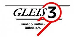GLEIS 3 Kunst & Kultur - Bühne e.V.
